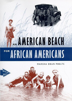 An American Beach for African Americans By Phelts, Marsha Dean